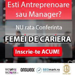 """Participa la conferinta """"Femei de cariera – Despre antreprenoriat si succes in afaceri"""", editia a VIII-a"""